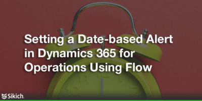 set a date-based alert in Dynamics 365 for Operations